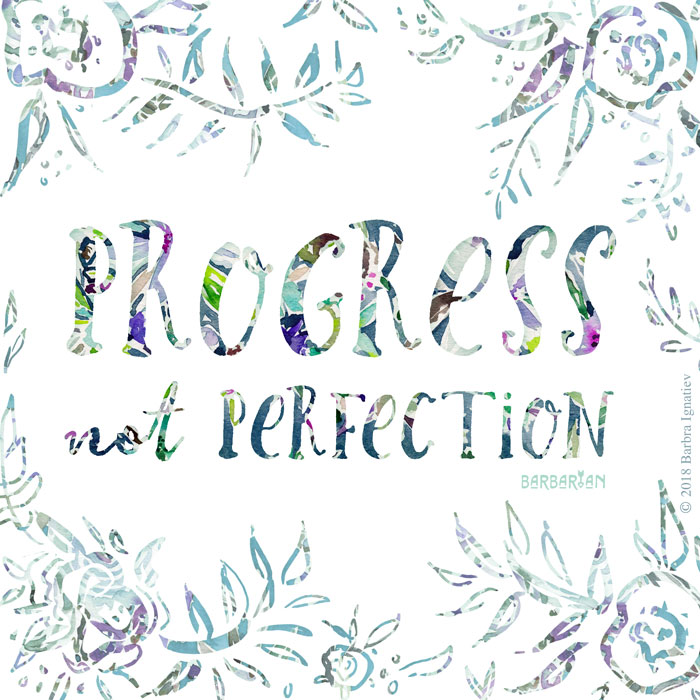 Quotes About Progress | Progress Not Perfection Inspirational Quote Barbarian Barbra